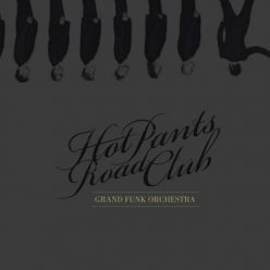 Hot Pants Road Club - Grand Funk Orchestra (2009)