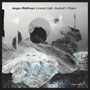 Jørgen Mathisen´s Instant Light - Mayhall's Object (2019)