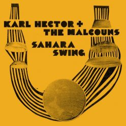 Karl Hector & The Malcouns - Sahara Swing (2008)