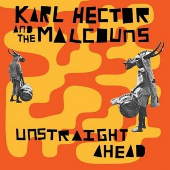 Karl Hector & The Malcouns - Unstraight Ahead (2014)