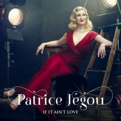 Patrice Jegou - If It Ain't Love (2019)