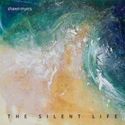 Shawn Myers - The Silent Life (2019)