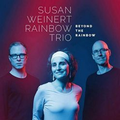 Susan Weinert Rainbow Trio - Beyond the Rainbow (2019)