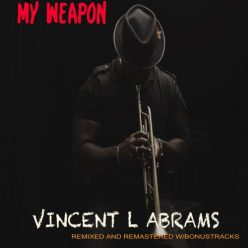 Vincent L Abrams - My Weapon (2019)