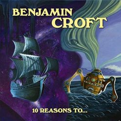 Benjamin Croft - 10 Reasons To... (2019)