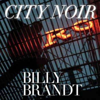 Billy Brandt - City Noir (2019)