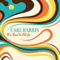 Carl Harris - It's Time to Let Go (2019)