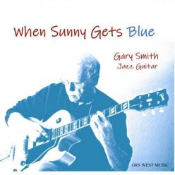 Gary Smith - When Sunny Gets Blue (2019)