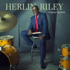 Herlin Riley - Perpetual Optimism (2019)