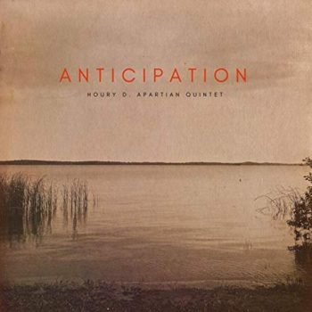 Houry D. Apartian Quintet - Anticipation (2019)
