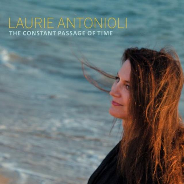 Laurie Antonioli - The Constant Passage of Time (2019)