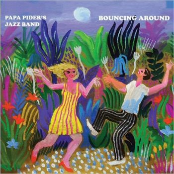 Papa Pider's Jazz Band - Bouncing Around (2019)