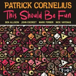 Patrick Cornelius - This Should Be Fun (2019)