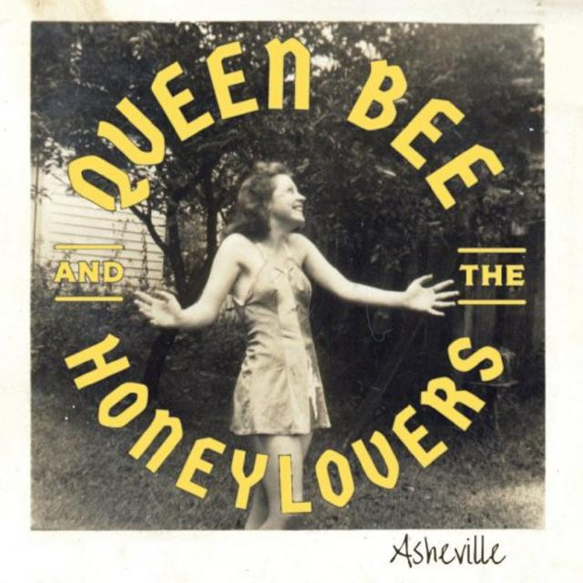 Queen Bee and the Honeylovers - Asheville (2019)