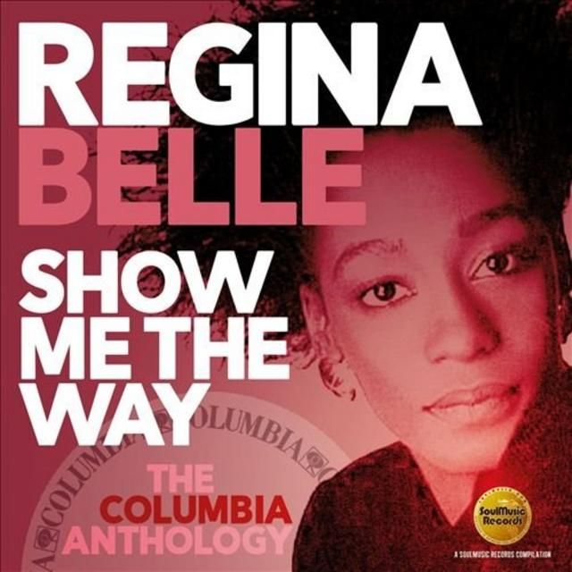 Regina Belle - Show Me The Way: The Columbia Anthology (2019)