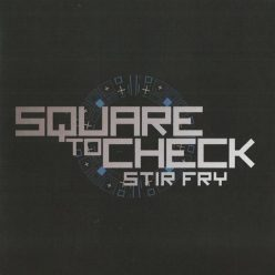 Square To Check - Stir Fry (2016)
