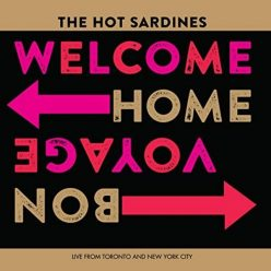 The Hot Sardines - Welcome Home, Bon Voyage (2019)
