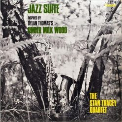 The Stan Tracey Quartet - Jazz Suite: Under Milk Wood (1965)