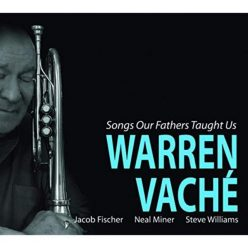 Warren Vache - Songs Our Fathers Taught Us (2019)