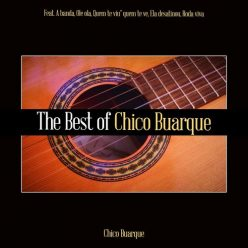 Chico Buarque - The Best of Chico Buarque (2019)