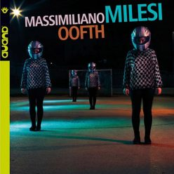 Massimiliano Milesi - Oofth (2019)
