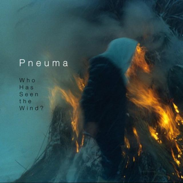 Pneuma - Who Has Seen the Wind? (2019)