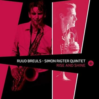 Ruud Breuls & Simon Rigter Quintet - Rise and Shine (2019)