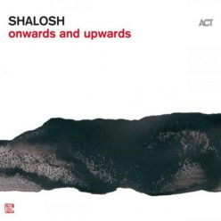 Shalosh - Onwards and Upwards (2019)