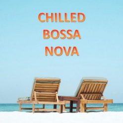 VA - Chilled Bossa Nova (2019)