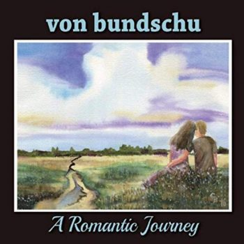 Von Bundschu - A Romantic Journey (2019)