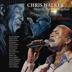 Chris Walker - We're In This Love Together - Celebrating Al Jarreau (2019)