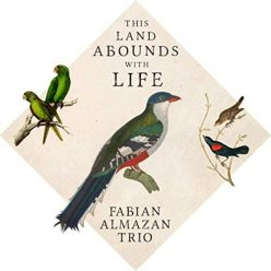 Fabian Almazan Trio - This Land Abounds with Life (2019)