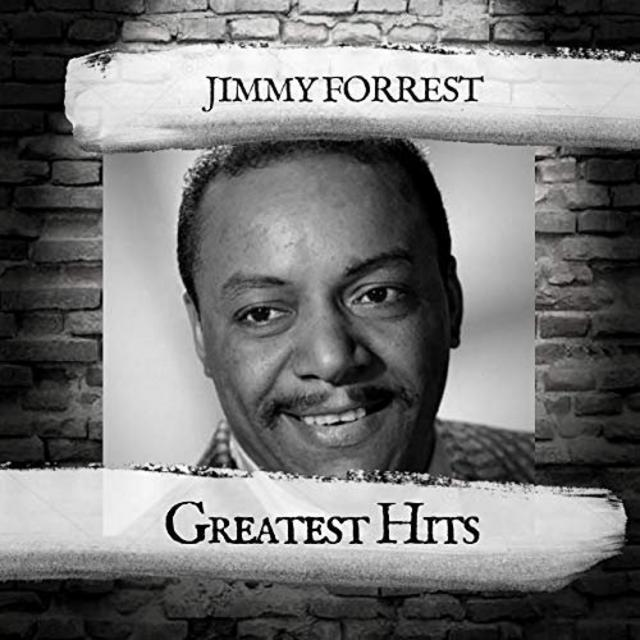 Jimmy Forrest - Greatest Hits (2019)