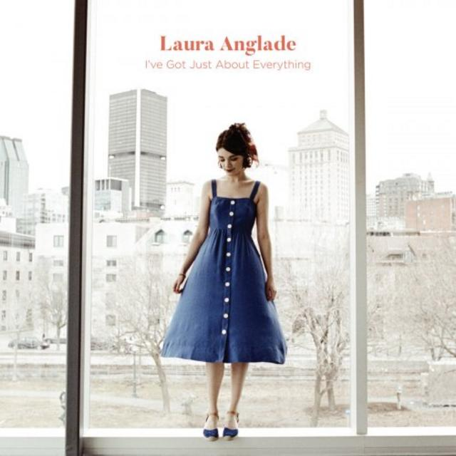 Laura Anglade - I've Got Just About Everything (2019)