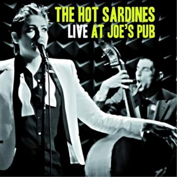 The Hot Sardines - Live At Joe's Pub (2014)