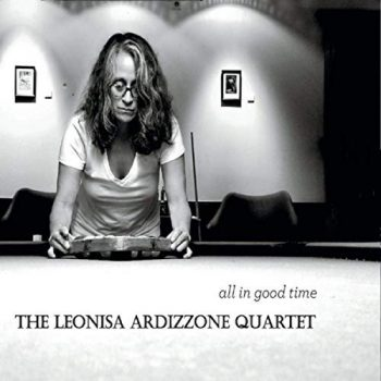 The Leonisa Ardizzone Quartet - All in Good Time (2019)