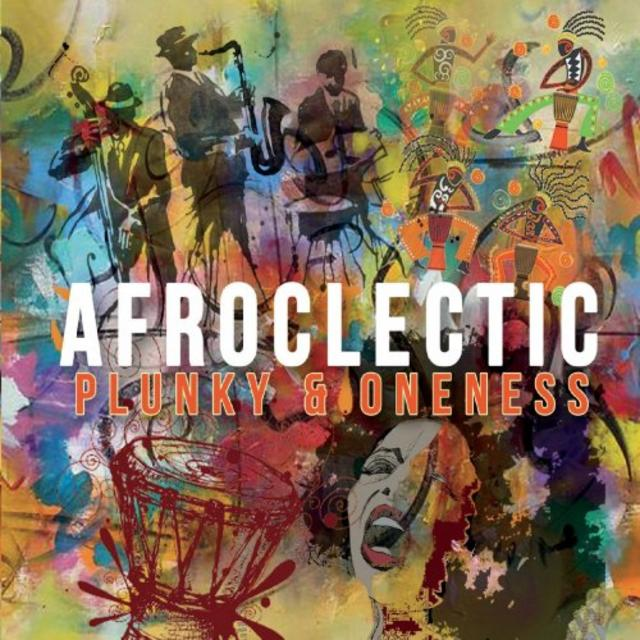 Plunky & Oneness - Afroclectic (2019)