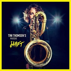 Tini Thomsen's MaxSax - Shift (2019)