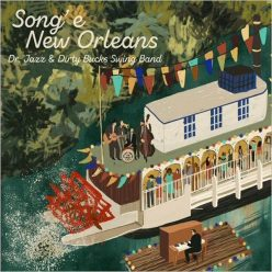 Dr. Jazz & Dirty Bucks Swing Band - Song' E New Orleans (2019)