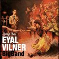 Eyal Vilner Big Band - Swing Out! (2019)