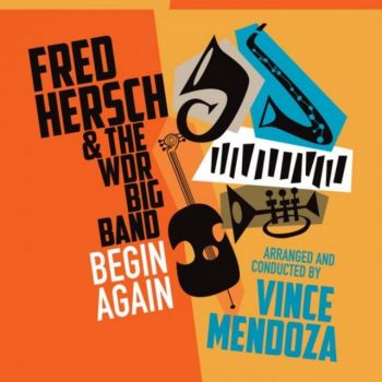 Fred Hersch & the WDR Big Band - Begin Again (2019)