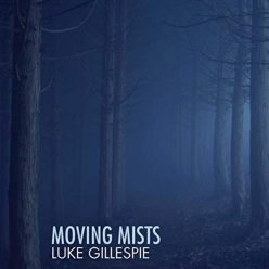 Luke Gillespie - Moving Mists (2019)