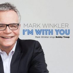 Mark Winkler - I'm with You: Mark Winkler Sings Bobby Troup (2019)