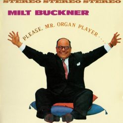 Milt Buckner - Please, Mr. Organ Player (2012)
