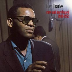 Ray Charles - Rare and Unreleased 1949-1952 (2019)