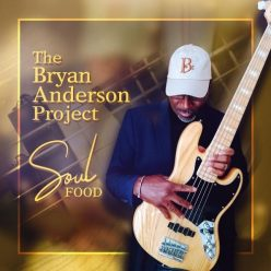 The Bryan Anderson Project - Soul Food (2019)