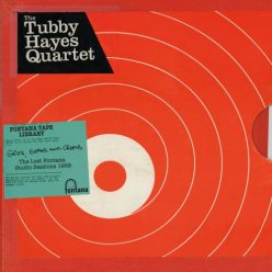 The Tubby Hayes Quartet - Grits, Beans And Greens: The Lost Fontana Studio Sessions 1969 (2019)