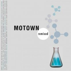 VA - Motown Remixed (Expanded Edition) (2019)
