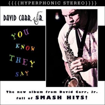 David Carr Jr. - You Know They Say (2019)