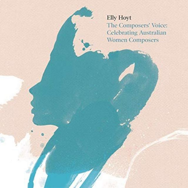 Elly Hoyt - The Composers' Voice: Celebrating Australian Women Composers (2019)